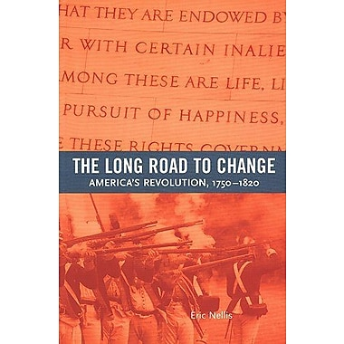 The Long Road to Change: America's Revolution, 1750-1820, New Book, (9781551111100)