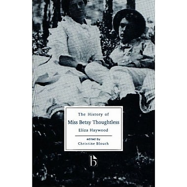 The History of Miss Betsy Thoughtless (Broadview Literary Texts Series), Used Book, (9781551111476)