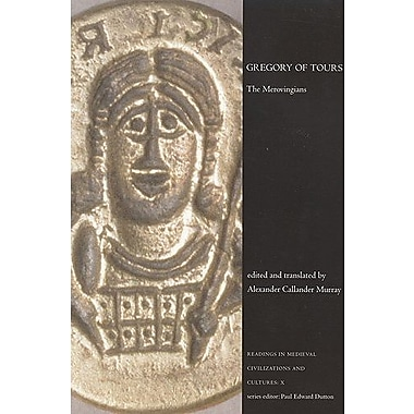 Gregory of Tours: The Merovingians (Readings in Medieval Civilizations and Cultures), New Book, (9781551115238)
