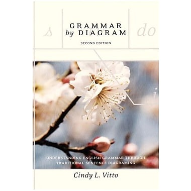 Grammar By Diagram: Understanding English Grammar Through Traditional Sentence Diagraming, Used Book, (9781551117782)