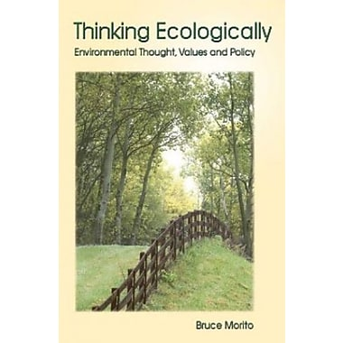 Thinking Ecologically: Environmental Thought, Values and Policy, Used Book, (9781552660928)