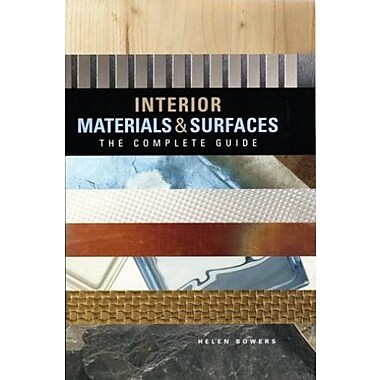 Interior Materials and Surfaces: The Complete Guide, New Book, (9781552979662)