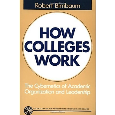 How Colleges Work: The Cybernetics of Academic Organization and Leadership, New Book, (9781555423544)