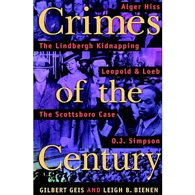 Crimes Of The Century: From Leopold and Loeb to O.J. Simpson, New Book, (9781555534271)