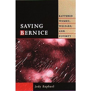 Saving Bernice: Battered Women, Welfare, and Poverty (Northeastern Series on Gender, Crime, and Law), New Book, (9781555534387)