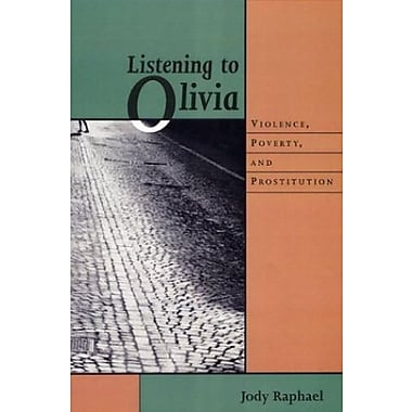 Listening to Olivia: Violence, Poverty, and Prostitution, New Book, (9781555535964)