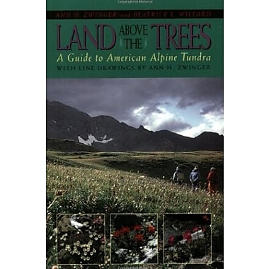 Land Above the Trees: A Guide to American Alpine Tundra, Used Book, (9781555661717)