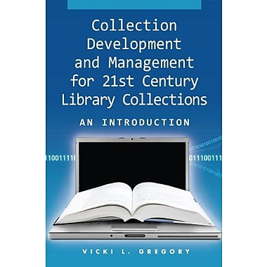 Collection Development and Management for 21st Century Library Collections: An Introduction, New Book, (9781555706517)
