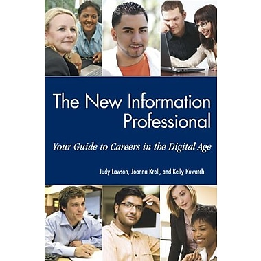The New Information Professional: Your Guide to Careers in the Digital Age, New Book, (9781555706982)