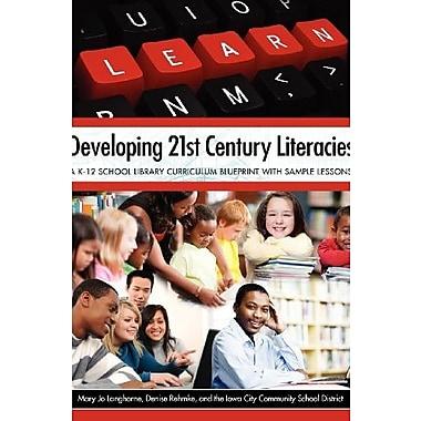 Developing 21st Century Literacies, New Book, (9781555707521)