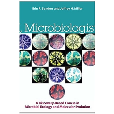 Microbiologist I: A Discovery-Based Undergraduate Research Course in Microbial Ecology, New Book, (9781555814700)