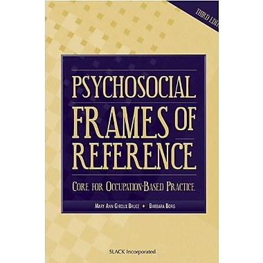 Psychosocial Frames of Reference: Core for Occupation-Based Practice, New Book, (9781556424946)