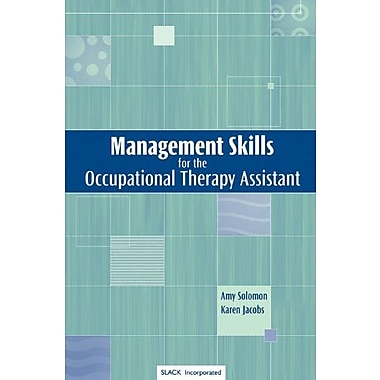 Management Skills for the Occupational Therapy Assistant, New Book, (9781556425387)