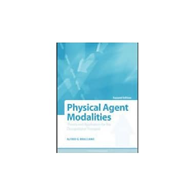 Physical Agent Modalities: Theory and Application for the Occupational Therapist, New Book, (9781556426490)