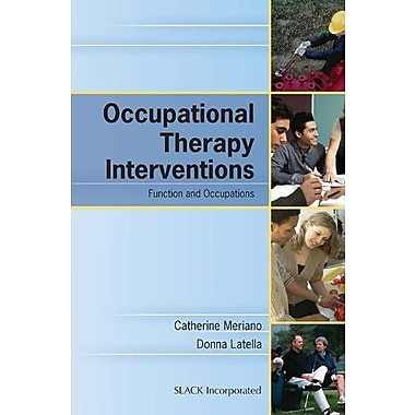 Occupational Therapy Interventions: Function and Occupations, New Book, (9781556427329)