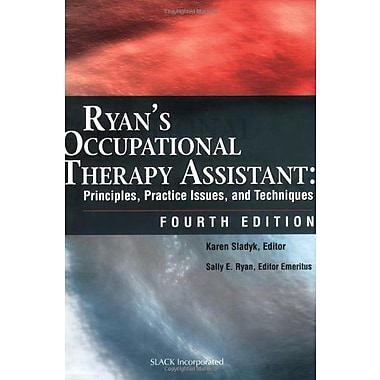 Ryan's Occupational Therapy Assistant: Principles, Practice Issues, and Techniques, New Book, (9781556427404)