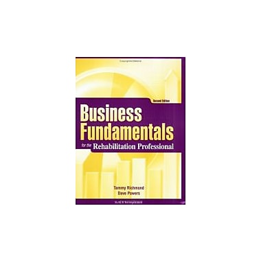 Business Fundamentals for the Rehabilitation Professional, New Book, (9781556428838)