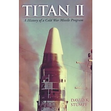 TITAN II: A History of a Cold War Missile Program