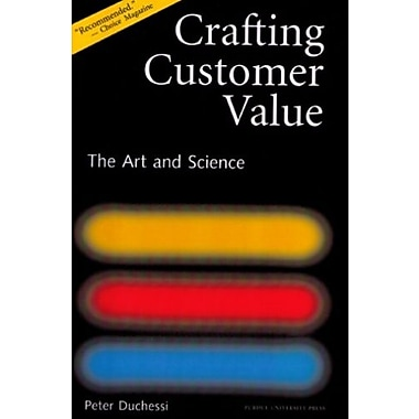 Crafting Customer Value: The Art and Science, Used Book, (9781557533708)