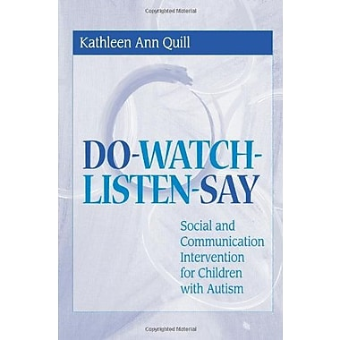 DO-WATCH-LISTEN-SAY: Social and Communication Intervention for Children with Autism, New Book, (9781557664532)