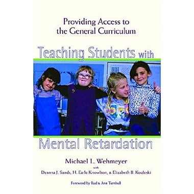 Teaching Students with Mental Retardation: Providing Access to the General Curriculum, New Book, (9781557665287)
