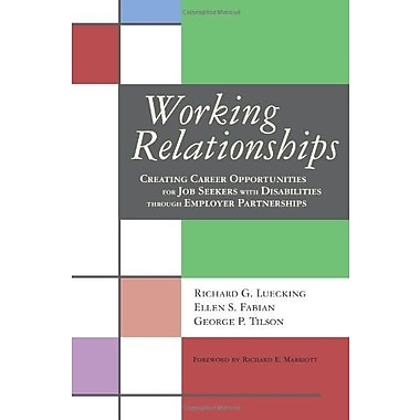 Working Relationships: Creating Career Opportunities for Job Seekers with Disabilities, New Book, (9781557667090)