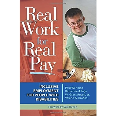Real Work for Real Pay: Inclusive Employment for People with Disabilities, New Book, (9781557667533)