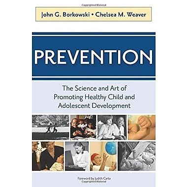Prevention: The Science and Art of Promoting Healthy Child and Adolescent Development, Used Book, (9781557668684)