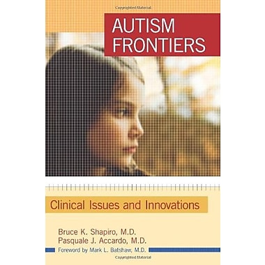 Autism Frontiers: Clinical Issues and Innovations, New Book, (9781557669575)