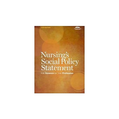 Nursing's Social Policy Statement: The Essence of the Profession, 2010 Edition, New Book, (9781558102705)