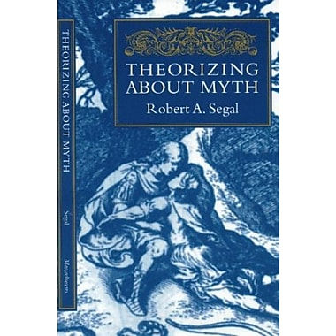 Theorizing about Myth, Used Book, (9781558491915)
