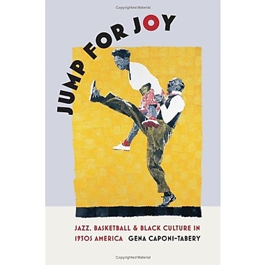 Jump for Joy: Jazz, Basketball, and Black Culture in 1930s America, Used Book, (9781558496637)