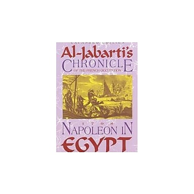 Napoleon In Egypt: Al-jabarti's Chronicle Of The French Occupation, 1798, New Book, (9781558763371)
