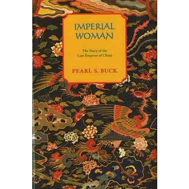 Imperial Woman: The Story of the Last Empress of China (Oriental Novels of Pearl S. Buck), New Book, (9781559210355)