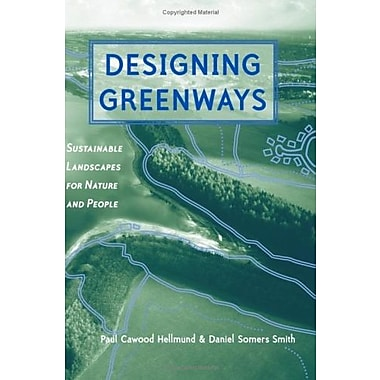 Designing Greenways: Sustainable Landscapes for Nature and People, Second Edition, New Book, (9781559633253)