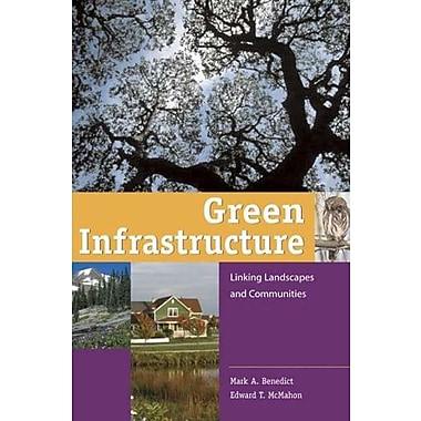 Green Infrastructure: Linking Landscapes and Communities, New Book, (9781559635585)