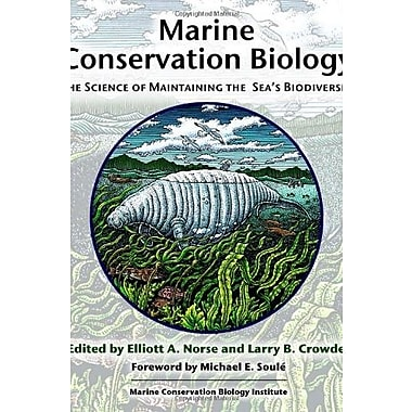 Marine Conservation Biology: The Science of Maintaining the Sea's Biodiversity, New Book, (9781559636629)