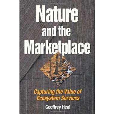 Nature and the Marketplace: Capturing The Value Of Ecosystem Services, New Book, (9781559637961)