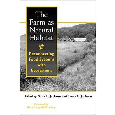 The Farm as Natural Habitat: Reconnecting Food Systems with Ecosystems, Used Book, (9781559638470)