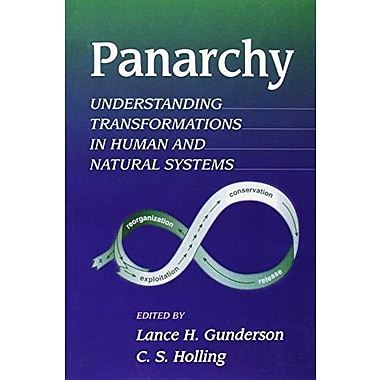 Panarchy: Understanding Transformations in Human and Natural Systems, New Book, (9781559638579)