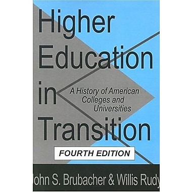 Higher Education in Transition: A History of American Colleges and Universities (History of Ideas (Transaction Publisher))