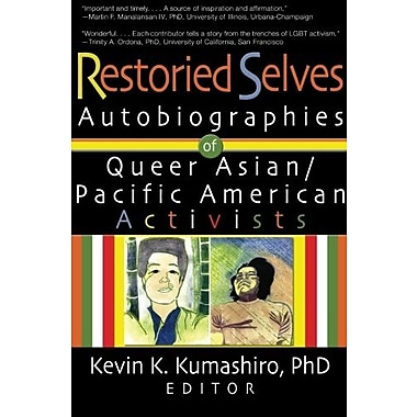 Restoried Selves: Autobiographies of Queer Asian / Pacific American Activists, New Book, (9781560234630)