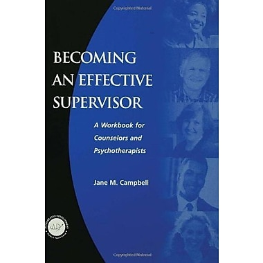 Becoming an Effective Supervisor: A Workbook for Counselors and Psychotherapists, New Book, (9781560328476)