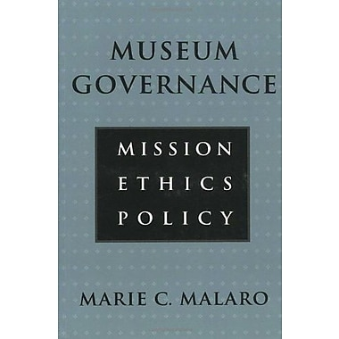 Museum Governance. Mission, Ethics, Policy, New Book, (9781560983637)