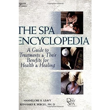 The Spa Encyclopedia: A Guide to Treatments & Their Benefits for Health & Healing, New Book, (9781562538682)