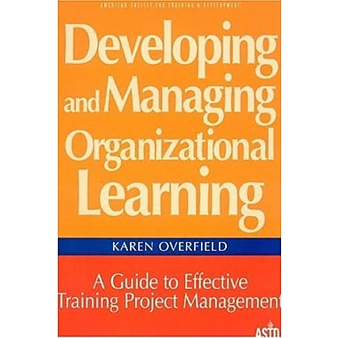 Developing and Managing Organizational Learning: A Guide to Effective Project Management, New Book, (9781562860905)