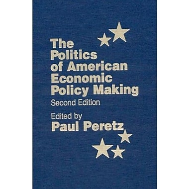The Politics of American Economic Policy Making, Used Book, (9781563245671)