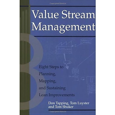 Value Stream Management: Eight Steps to Planning, Mapping, and Sustaining Lean Improvements, New Book, (9781563272455)