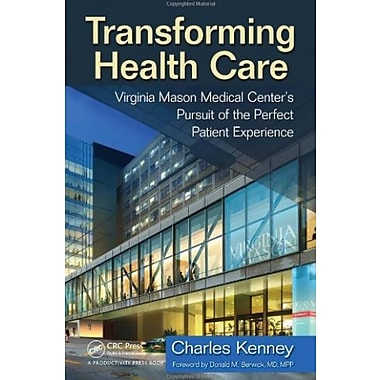 Transforming Health Care: Virginia Mason Medical Center's Pursuit of the Perfect Patient Experience, New Book, (9781563273759)