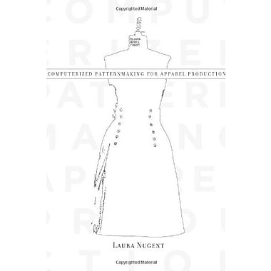 Computerized Patternmaking for Apparel Production, New Book, (9781563676192)